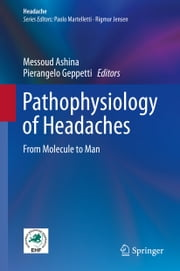 Pathophysiology of Headaches - From Molecule to Man ebook by Messoud Ashina,Pierangelo Geppetti