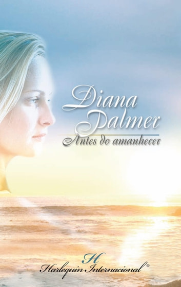 Antes do amanhecer ebook by Diana Palmer