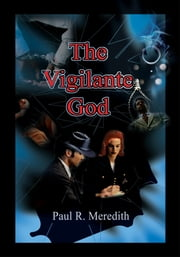 The Vigilante God ebook by Paul Meredith
