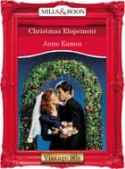 Christmas Elopement (Mills & Boon Vintage Desire) ebook by Anne Eames