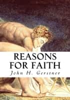 Reasons for Faith ebook by John H. Gerstner