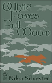 White Foxes, Full Moon ebook by Niko Silvester