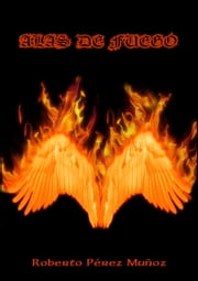 Alas de fuego ebook by Kobo.Web.Store.Products.Fields.ContributorFieldViewModel