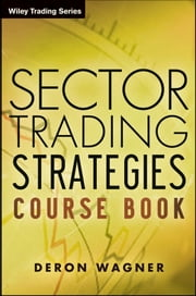 Sector Trading Strategies ebook by Deron Wagner