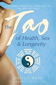 The Tao Of Health, Sex And Longevity ebook by Daniel Reid