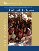 Gender and Development: An Evaluation of World Bank Support 2002-08 ebook by World Bank