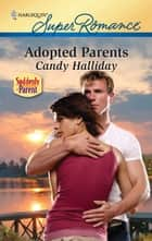 Adopted Parents ebook by Candy Halliday