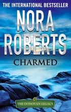 Charmed eBook by Nora Roberts