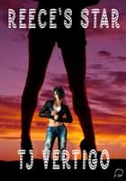 Reece's Star ebook by TJ Vertigo