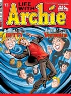 Life With Archie #15 ebook by Script: Paul Kupperberg; Art: Fernando Ruiz, Pat Kennedy, Tim Kennedy,...