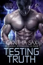 Testing Truth ebook by Cynthia Sax