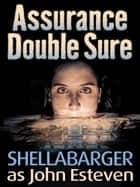 Assurance Double Sure ebook by Samuel Shellabarger