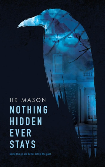 Nothing Hidden Ever Stays ebook by HR Mason