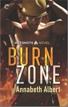 Burn Zone - A Gay Firefighter Romance ebook by