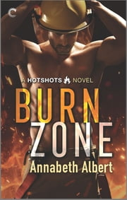 Burn Zone - A Gay Firefighter Romance ebook by Annabeth Albert