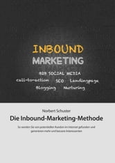 Die Inbound-Marketing-Methode ebook by Norbert B. Schuster