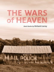 The Wars of Heaven ebook by Richard Currey