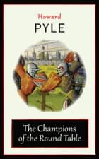 The Champions of the Round Table ebook by Howard Pyle