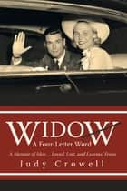 Widow: a Four-Letter Word ebook by Judy Crowell
