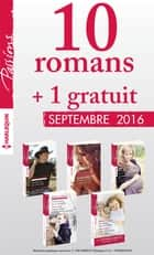 10 romans Passions + 1 gratuit (nº615 à 619 - Septembre 2016) ebook by Collectif