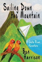 Sailing Down the Mountain ebook by Ben Harrison