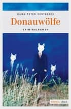 Donauwölfe ebook by Hans-Peter Vertacnik