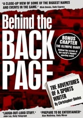 Behind The Back Page: The Adventures of a Sports Writer ebook by Christopher Davies