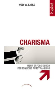 Charisma ebook by Wolf W. Lasko