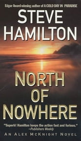 North of Nowhere - An Alex McKnight Novel ebook by Steve Hamilton