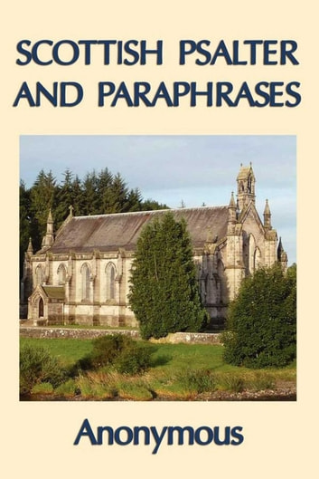 Scottish Psalter and Paraphrases ebook by Anonymous