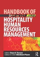 Handbook of Hospitality Human Resources Management ebook by Dana V Tesone