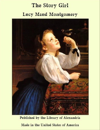 The Story Girl Ebook By Lucy Maud Montgomery 9781465527585