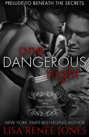 One Dangerous Night - Tall, Dark and Deadly ebook by Lisa Renee Jones