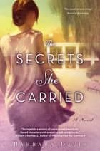 The Secrets She Carried ebook by Barbara Davis