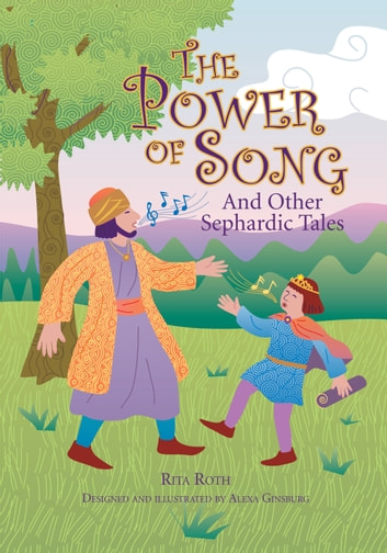 The Power of Song - And Other Sephardic Tales ebook by Rita Roth, Ph.D.