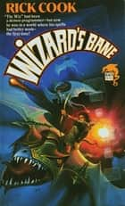 Wizard's Bane ebook by Rick Cook