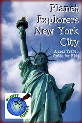 Planet Explorers New York City 2012 - A Travel Guide for Kids ebook by Laura Schaefer
