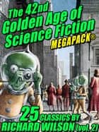 The 42nd Golden Age of Science Fiction MEGAPACK®: Richard Wilson. (vol. 2) ebook by Richard Wilson