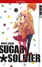 Sugar Soldier 01 ebook by Mayu Sakai