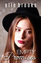 Empty Promises ebook by Elle Brooks