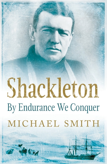 Shackleton - By Endurance We Conquer ebook by Michael Smith