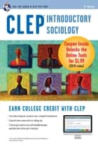 CLEP Introductory Sociology with Online Practice Exams ebook by William Egelman