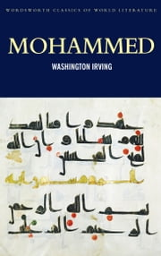 Mohammed ebook by Washington Irving, Hugh Griffith, Tom Griffith