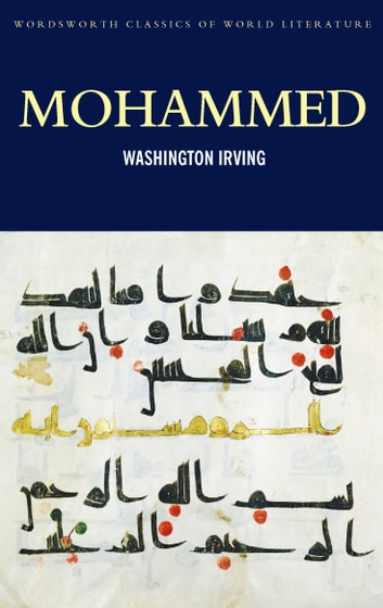 Mohammed ebook by Washington Irving,Hugh Griffith,Tom Griffith