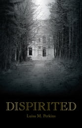 Dispirited ebook by Luisa M. Perkins
