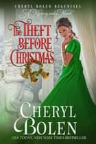 The Theft Before Christmas ebook by Cheryl Bolen