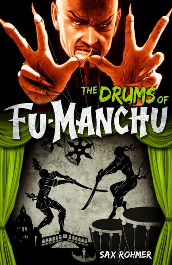 Fu-Manchu: The Drums of Fu-Manchu ebook by Sax Rohmer