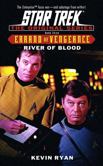 Errand Of Vengeance 3: River Of Blood - Star Trek The Original Series ebook by Kevin Ryan