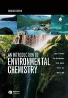 An Introduction to Environmental Chemistry ebook by Julian E. Andrews, Peter Brimblecombe, Tim D. Jickells,...