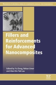 Fillers and Reinforcements for Advanced Nanocomposites ebook by Yu Dong,Rehan Umer,Alan Kin Tak Lau